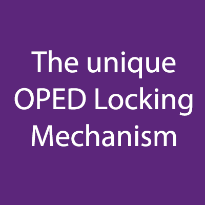 The unique OPED Locking Mechnism